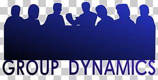 Group Dynamics Social Group Team Building Teamwork PNG