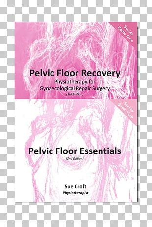 Pelvic Floor Recovery: A Physiotherapy Guide For Gynaecological Repair Surgery Book PNG