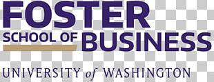 University Of Washington School Of Medicine Foster School Of Business Business School Master Of Business Administration PNG