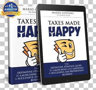 Taxes Made Happy: The Definitive Strategy Guide To Launching And Growing A Successful Tax Preparation Business Tax Preparation In The United States Book Amazon.com PNG