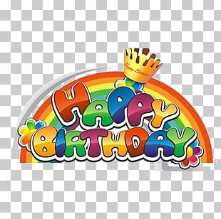 Happy Birthday To You Greeting Card Happiness PNG