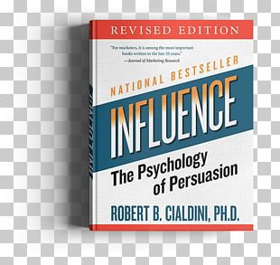 Influence: Science And Practice Maximum Influence: The 12 Universal Laws Of Power Persuasion How To Win Friends And Influence People Book PNG
