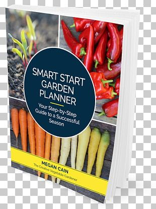 Garden Design Gardening Smart Start Garden Planner: Your Step-By-Step Guide To A Successful Season Vegetable PNG