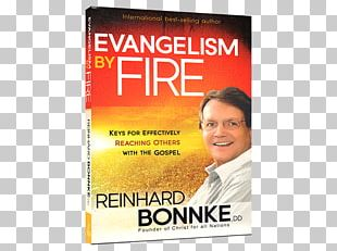 Reinhard Bonnke Evangelism By Fire: Keys For Effectively Reaching Others With The Gospel Living A Life Of Fire: An Autobiography Holy Spirit Are We Flammable Or Fireproof? PNG