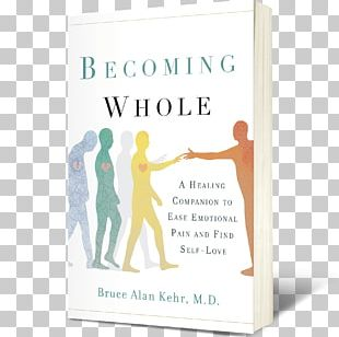 Becoming Whole: A Healing Companion To Ease Emotional Pain And Find Self-Love Self-help Book Amazon.com Relentless: How A Massive Stroke Changed My Life For The Better PNG