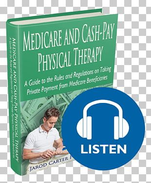 Medicare Physical Therapy Therapy Cap Money Home Care Service PNG