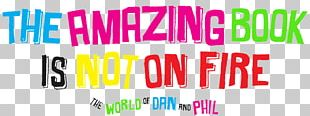 The Amazing Book Is Not On Fire Logo Text Font Dan And Phil PNG