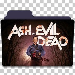 Ash Williams The Evil Dead Fictional Universe Television Show Starz Ash Vs Evil Dead PNG