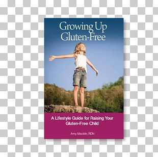 Growing Up Gluten Free: A Lifestyle Guide For Raising Your Gluten-Free Child Gluten-free Diet Educational Therapy Celiac Disease PNG