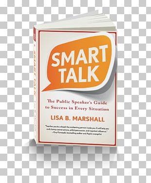 Smart Talk: The Public Speaker's Guide To Success In Every Situation Power Talk: Using Language To Build Authority And Influence Amazon.com How Speak Like A Pro Public Speaking PNG