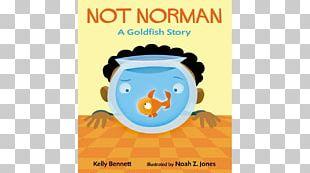 Not Norman No A Norman: La Historia De Un Pececito Dorado Amazon.com Book Barnes & Noble PNG