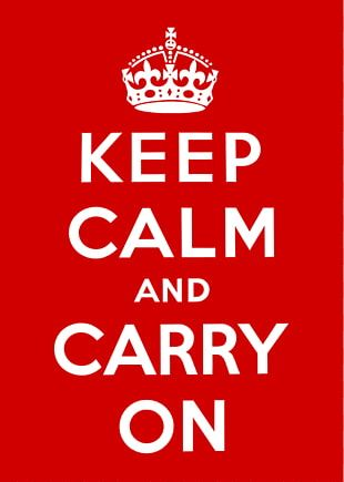 United Kingdom Keep Calm And Carry On Paper Poster Scalable Graphics PNG