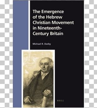 Christianity And Judaism The Emergence Of The Hebrew Christian Movement In Nineteenth-century Britain 19th Century Yeshua PNG