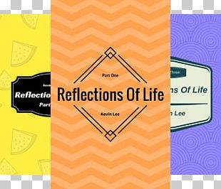 Reflections Of Life: Part One Graphic Design Brand Pattern PNG