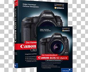 Digital SLR Canon EOS 5D Mark III. Das Kamerahandbuch: Ihre Kamera Im Praxiseinsatz Canon EOS 550D: Das Kamerahandbuch ; Ihre Kamera Im Praxiseinsatz Canon EOS 6D Canon EOS 650D: Das Kamerahandbuch PNG
