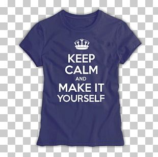 T-shirt Keep Calm And Carry On Hoodie Poster PNG