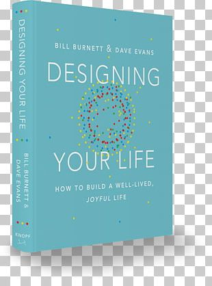 Designing Your Life: How To Build A Well-Lived PNG