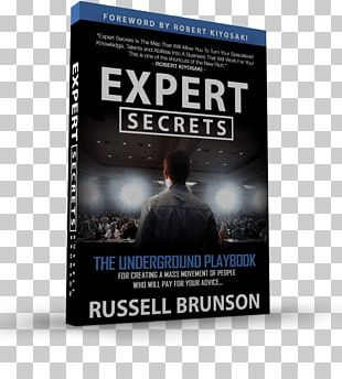 Expert Secrets: The Underground Playbook For Creating A Mass Movement Of People Who Will Pay For Your Advice DotCom Secrets: The Underground Playbook For Growing Your Company Online Amazon.com Author PNG
