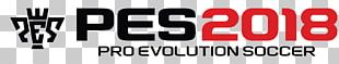 Pro Evolution Soccer 2018 Pro Evolution Soccer 2019 Pro Evolution Soccer 2017 First Touch Soccer Dream League Soccer PNG