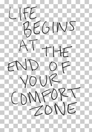Life Begins At The End Of Your Comfort Zone. Life Begins At The End Of Your Comfort Zone. Happiness PNG